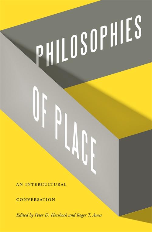 PHILOSOPHIES OF PLACE: AN INTERCULTURAL CONVERSATION