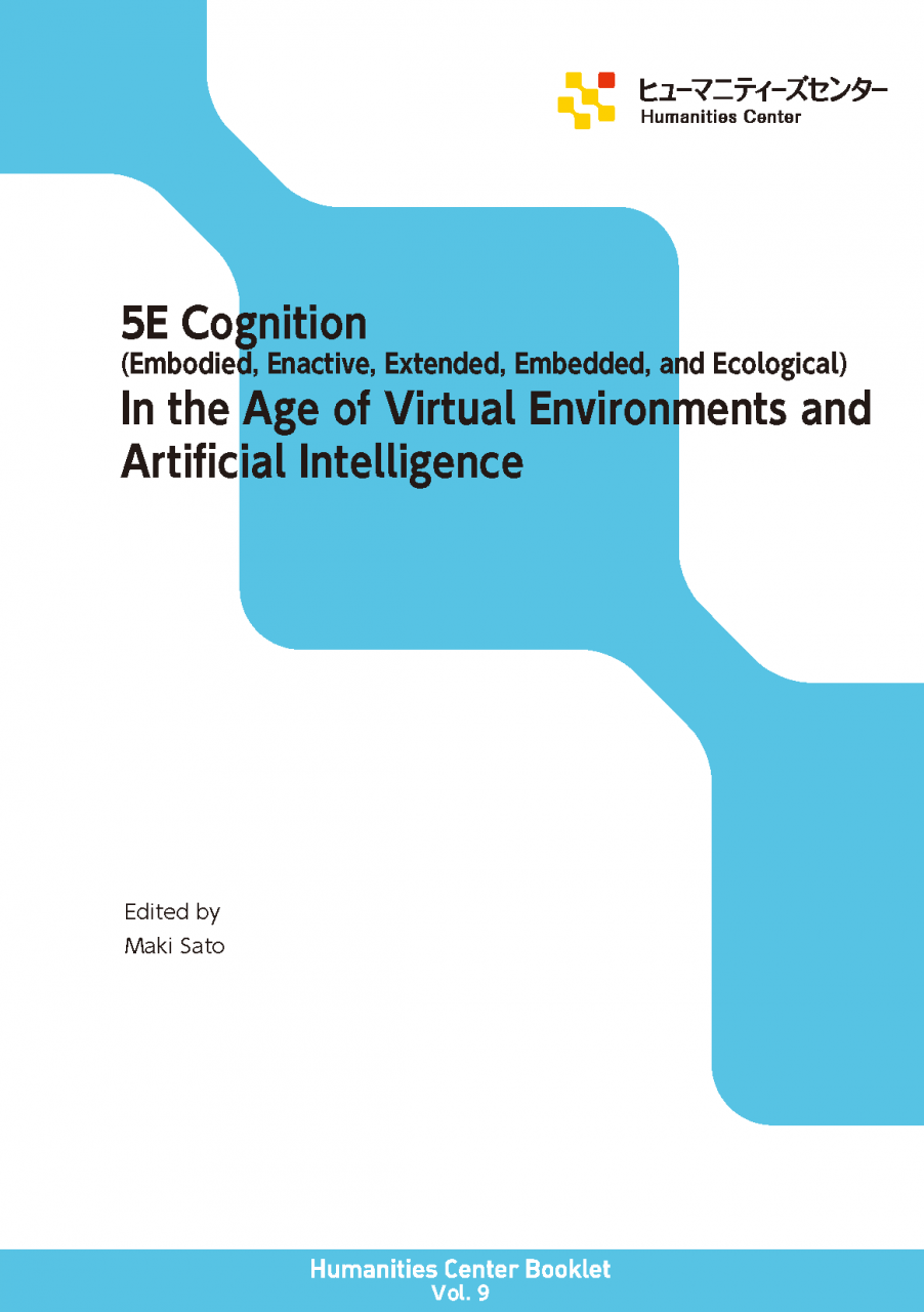 5E Cognition (Embodied, Enactive, Extended, Embedded, and Ecological) In the Age of Virtual Environments and Artificial Intelligence