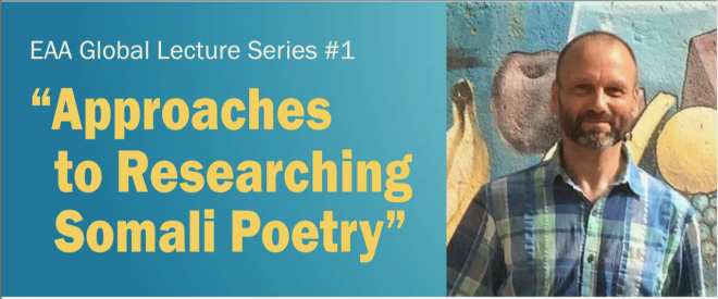 """Report: The first EAA Global Lecture: """"Approaches in Researching Somali Poetry"""""""